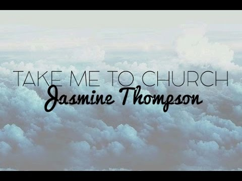 Take Me To Church - Jasmine Thompson Lyrics (Hozier Cover)