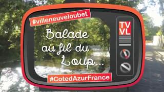 Balade au fil du Loup - Villeneuve-Loubet - Côte d'Azur France