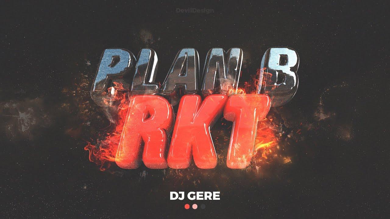 PLAN B RKT - DJ GERE