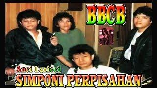 Simponi Perpisahan - Anci Laricci (BBCB)