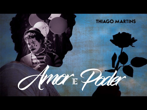 Thiago Martins  - Amor E Poder (Vídeo Oficial)