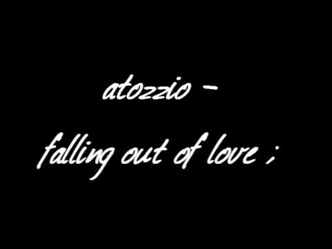 Atozzio - Falling out of Love + download link
