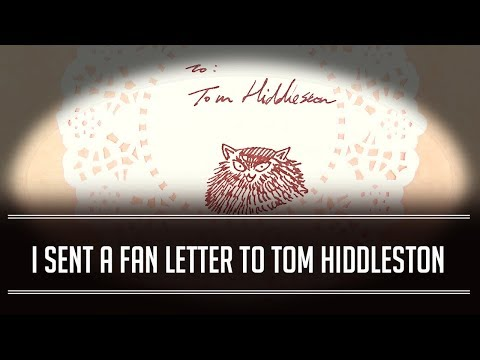 I Wrote A Fan Letter to Tom Hiddleston