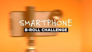 الهاتف الذكي B-ROLL التحدي!