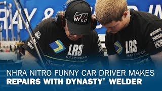 NHRA Nitro Funny Car Driver Makes Repairs with Dynasty Welder