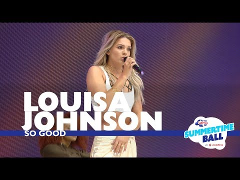Louisa Johnson - 'So Good' (Live At Capital's Summertime Ball 2017)