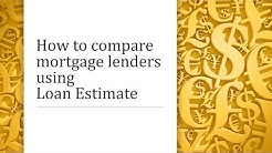 How to compare mortgage lenders using loan estimate