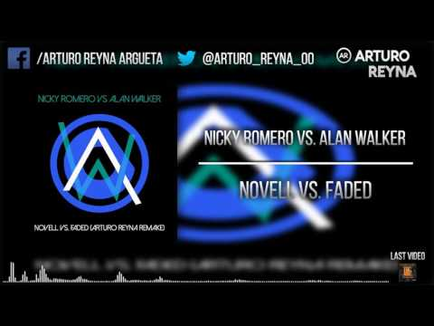 [SPECIAL 450+] Faded vs. Novell (Nicky Romero Mashup) (Arturo  Reyna Remake)