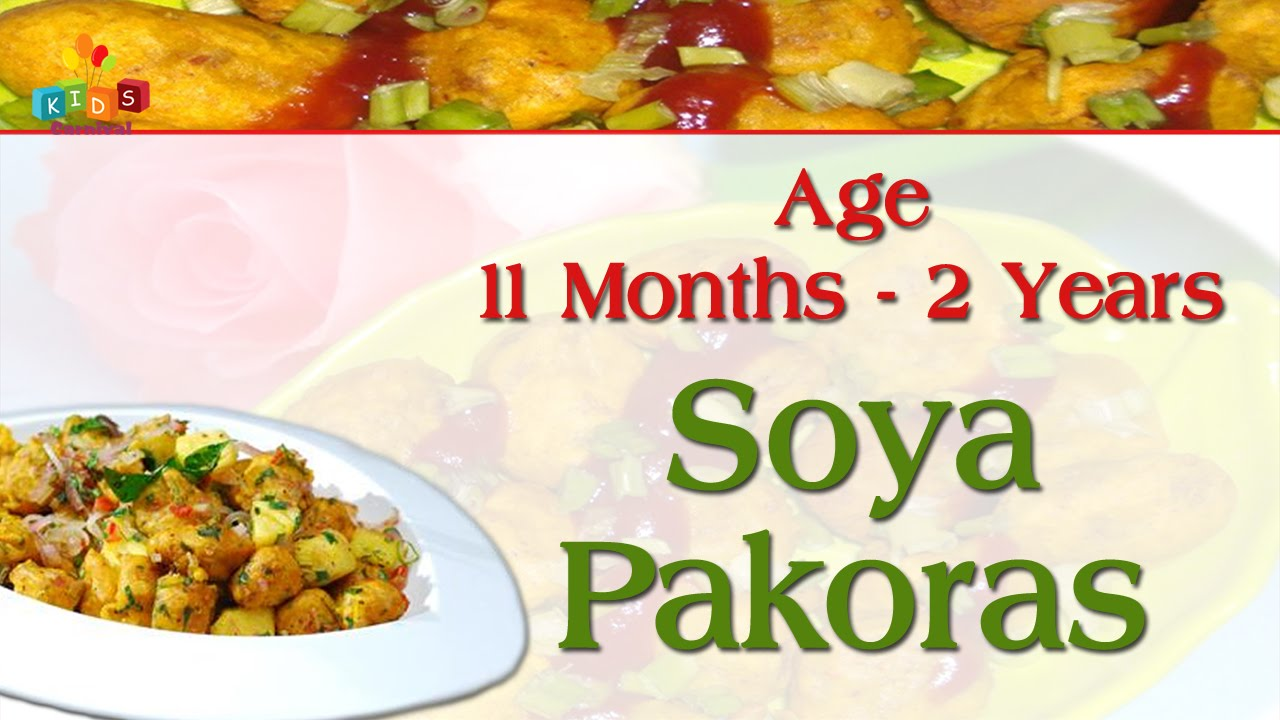 soya pakoras for 11 months - 2 years old babies | food recipe for