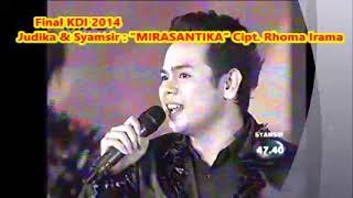 (1,035)  Judika & Syamsir :  MIRASANTIKA -  Kenangan Konser Final KDI 2014