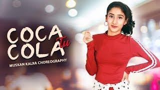 Coca Cola Tu  Luka Chuppi  Neha Kakkar  Tony Kakkar  Dance Choreography  Muskan Kalra