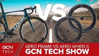 Aero Frame Vs Aero Wheels - What's The Best Upgrade?   GCN Tech Show Ep. 41