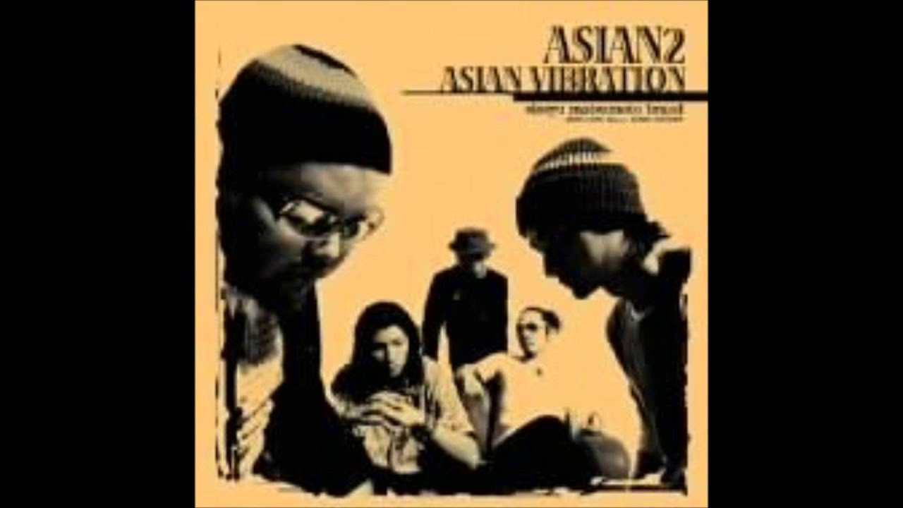 ASIAN2 - ASIAN VIBRATION - You...