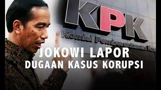 Dua Kasus Dugaan Korupsi yang Dilaporkan Jokowi ke KPK