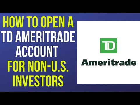 How To Open A TD Ameritrade Account As A Non-U.S. Citizen