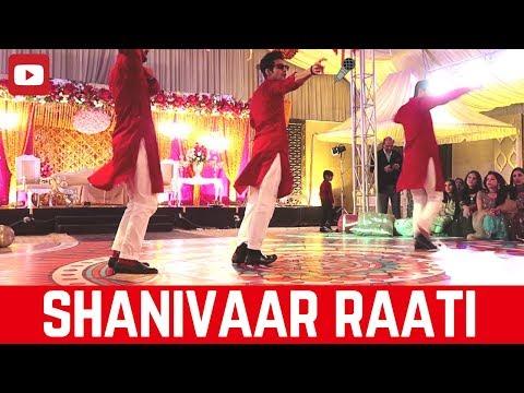 Shanivaar Raati Wedding Dance