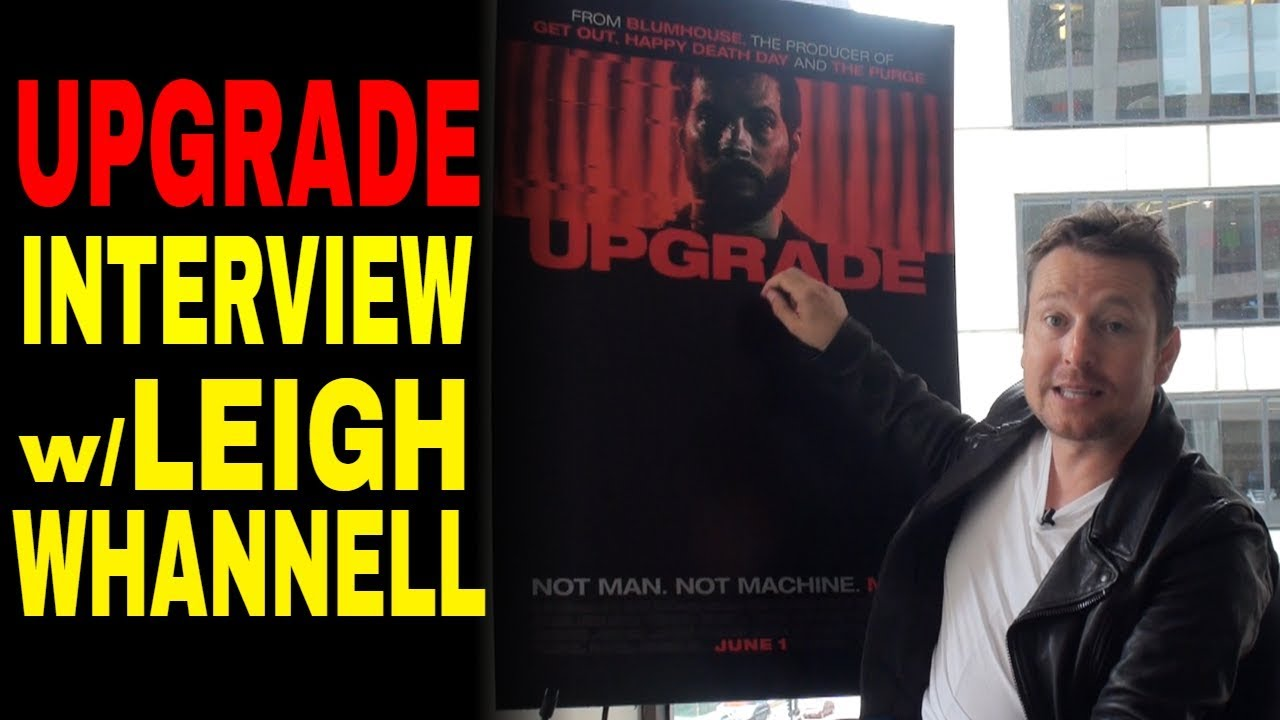 "Exclusive: Leigh Whannell Talks ""Upgrade"" & Upcoming Horror Project"