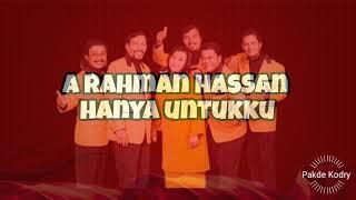 A Rahman Hasan ~ Hanya Untukku