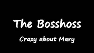 Watch Bosshoss Crazy About Mary video
