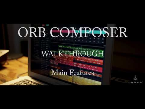 Orb Composer First Overview