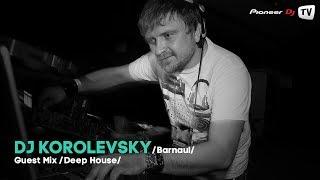 DJ Korolevsky (Barnaul) (Deep House) ► Guest Mix @ Pioneer DJ TV