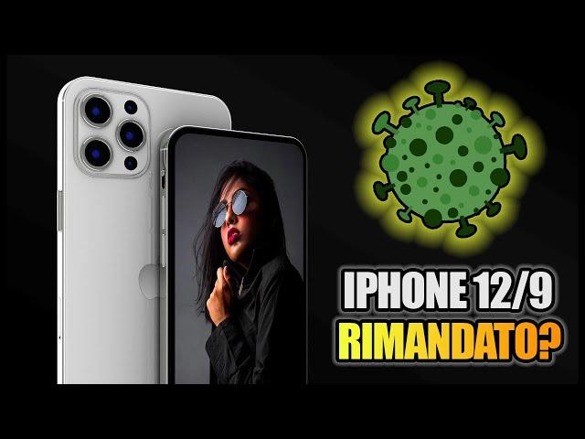 iPhone 12 e iPhone 9 RIMANDATI per colpa del C0R0NAVIRUS?