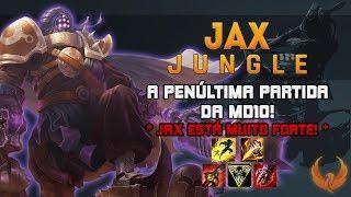 A PENÚLTIMA PARTIDA DA MD10! *JAX ESTÁ MUITO FORTE!* - JAX JUNGLE RANKED GAMEPLAY [PT-BR]
