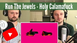 Run The Jewels - Holy Calamafuck (RTJ4 Track 4) | Reaction!