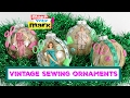How to: Vintage Sewing Ornaments