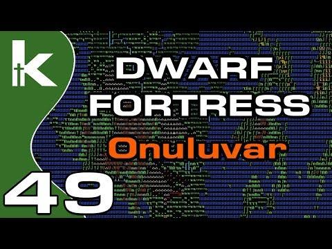 Dwarf Fortress 0.43 - Ep 49 | Onuluvar | Fortress Mode