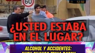 alcohol y accidentes andy chango tenia razon 22 09 14
