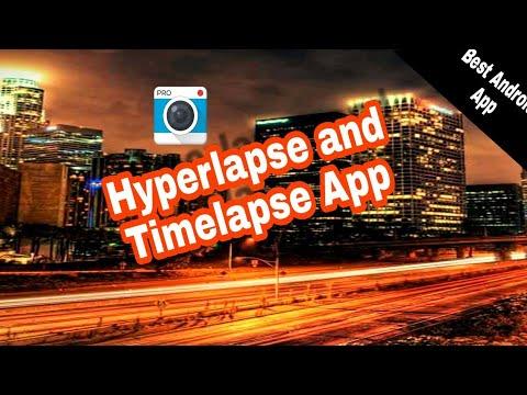 Best App For Making Hyperlapse And Timelapse Videos 2018