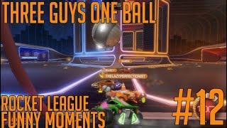 THREE GUYS ONE BALL! - Rocket League Funny Moment #12
