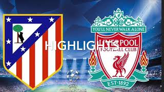 Football HIGHLIGHTS!!?!? (Atletico Madrid vs liverpool) Champions league, HIGHLIGHTS, all goals!!