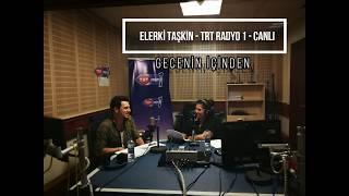 Elerki - TRT Radyo 1 - Gecenin İçinden - Canlı Performanslar