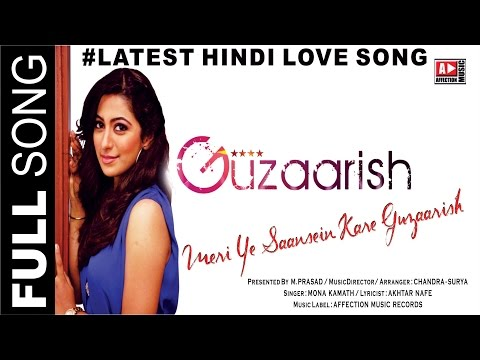 Guzaarish-Meri saansein by Mona Kamat #New Hindi Love Song #Chandra Surya#Affection Music Records