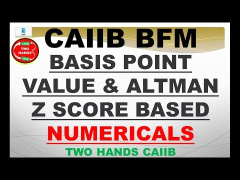 BASIS POINT VALUE AND ALTMAN Z SCORE  BASED NUMERICAL BFM CAIIB | TWO HANDS CAIIB | CAIIB BFM