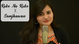 Roke Na Ruke Naina - Samjhawan| Female Version - Ramya Ramkumar| Badrinath Ki Dulhania| Arijit Singh
