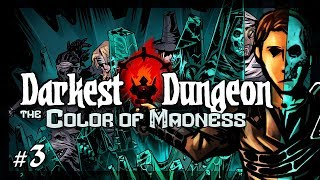 Let's Play Darkest Dungeon - The Color of Madness: Do Over - Episode 3