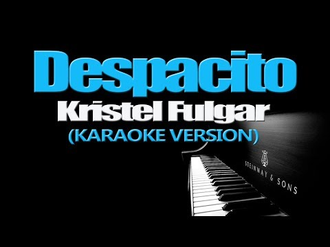 DESPACITO - Kristel Fulgar (KARAOKE VERSION)