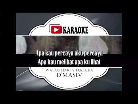 Lagu Karaoke D MASIV - WALAU HARUS TERLUKA (POP INDONESIA) | Official Karaoke Musik Video