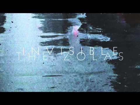 The Zolas - Invisible