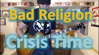 Bad Religion - Crisis Time (Guitar Tab + Cover)
