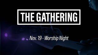 The Gathering – WORSHIP NIGHT November 19, 2019