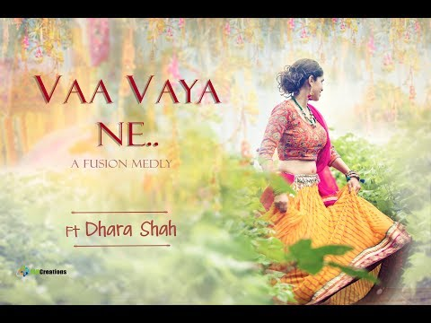 Vaa Vaya Ne | Ft. Dhara Shah | A Fusion Medly
