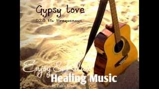 528hz Healing Music Guitar  ( Gypsy love for you)