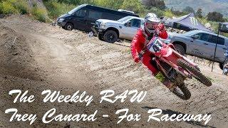 The Weekly RAW: Trey Canard - Fox Raceway | April 2019