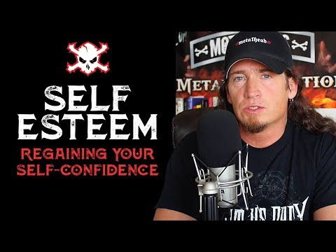 Self-Esteem: Regaining Your Self Confidence