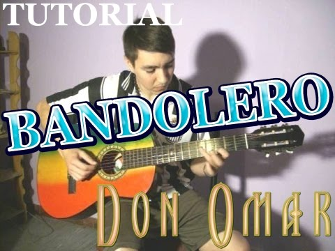 BANDOLERO DON OMAR TUTORIAL GUITARRA + TAB