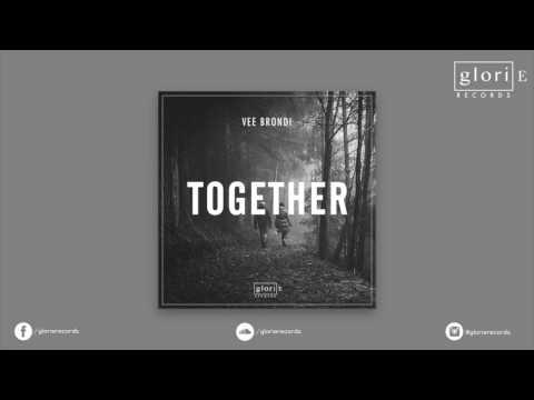 Vee Brondi - Together [Glorie Records]